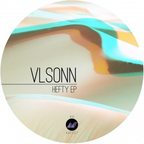"VLSONN ""Hefty"" EP - Forthcoming Aufect"